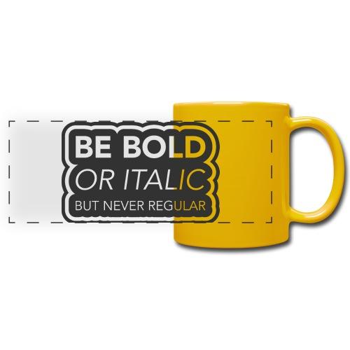 Be bold, or italic but never regular - Panoramamok gekleurd