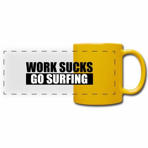 work_sucks_go_surf - Full Colour Panoramic Mug