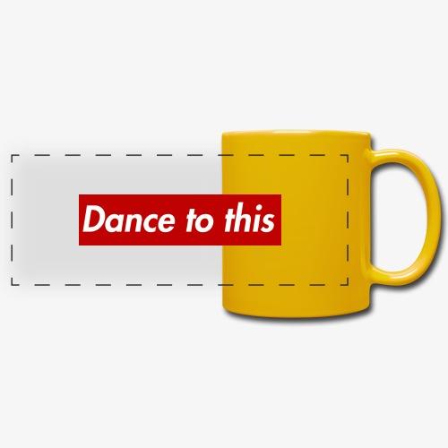 Dance to this - Panoramatasse farbig