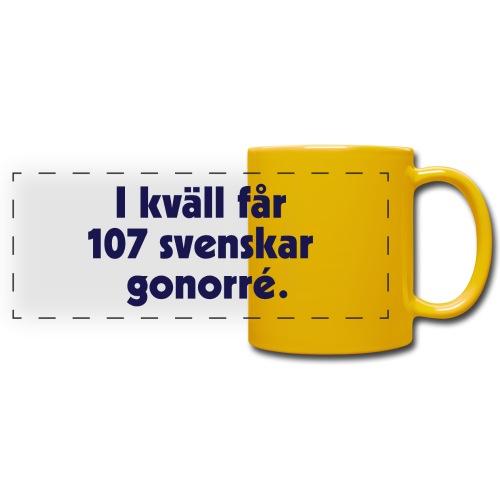 I kväll får 107 svenskar gonorré - Färgad panoramamugg