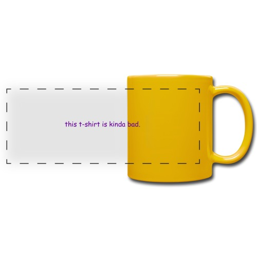 kinda bad t-shirt - Full Color Panoramic Mug