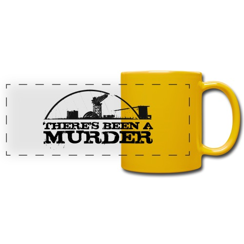 There s Been A Murder - Full Color Panoramic Mug