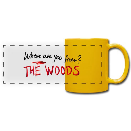 Where are you from? The Woods - Full Color Panoramic Mug
