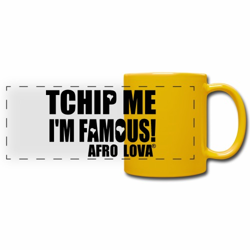 Tchip me I'm famous by Afro Lova - Mug panoramique uni