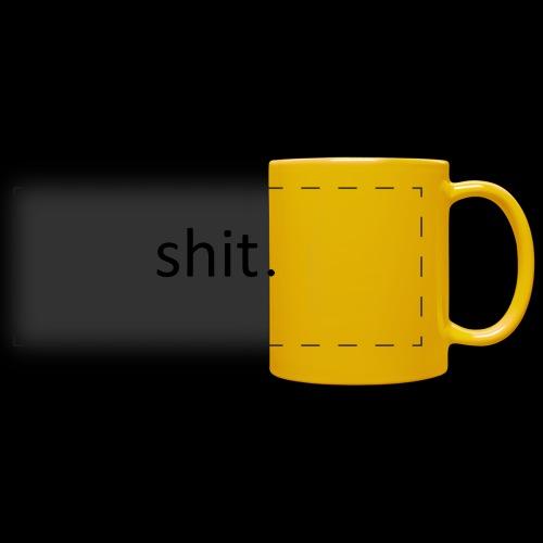 shit. - black - Full Color Panoramic Mug