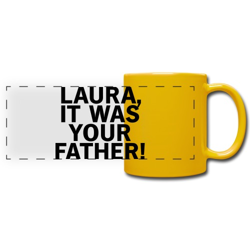 Laura it was your father - Panoramatasse farbig