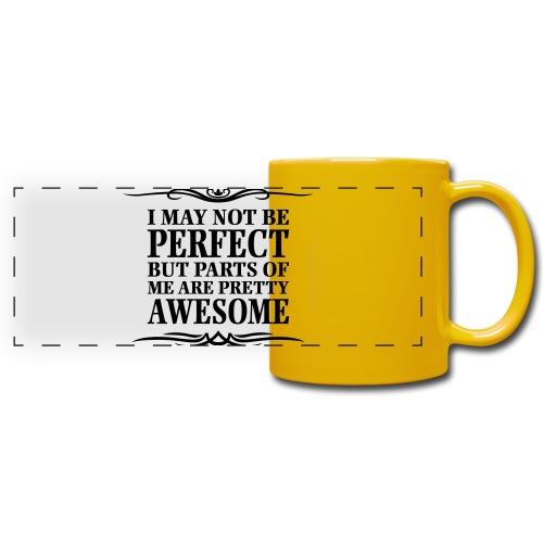 I May Not Be Perfect - Full Color Panoramic Mug