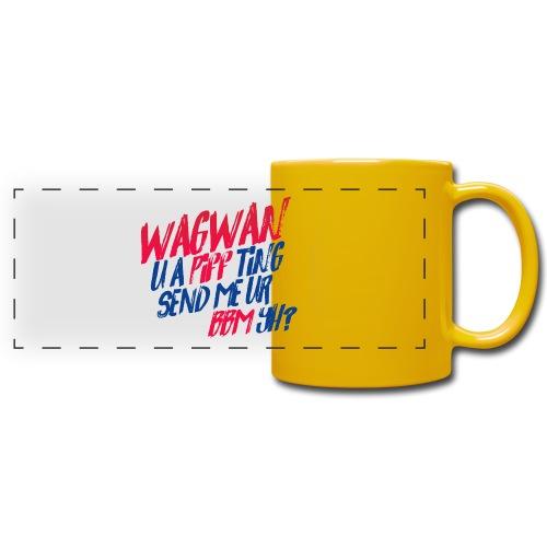 Wagwan PiffTing Send BBM Yh? - Full Color Panoramic Mug