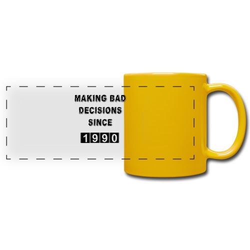 Making bad decisions since 1990 - Full Color Panoramic Mug
