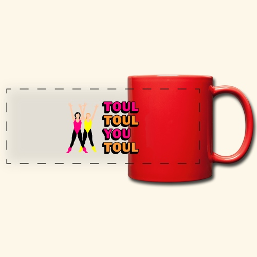 Toul Toul You Toul - Mug panoramique uni