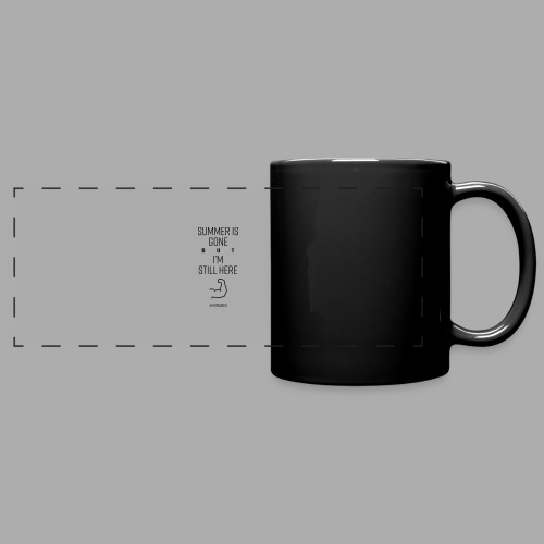 SUMMER IS GONE but I'M STILL HERE - Full Color Panoramic Mug