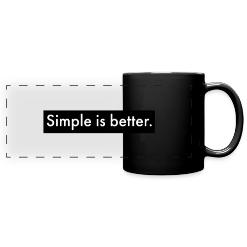 Simple Is Better - Full Color Panoramic Mug