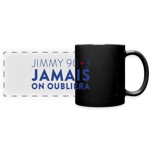 Jimmy 90+3 : Jamais on oubliera - Mug panoramique uni