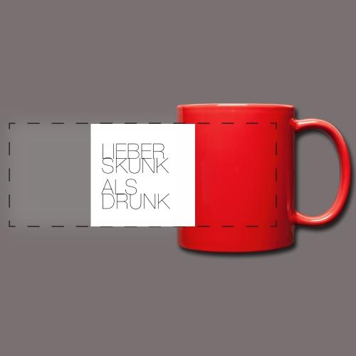 Lieber Skunk als Drunk - Panoramatasse farbig