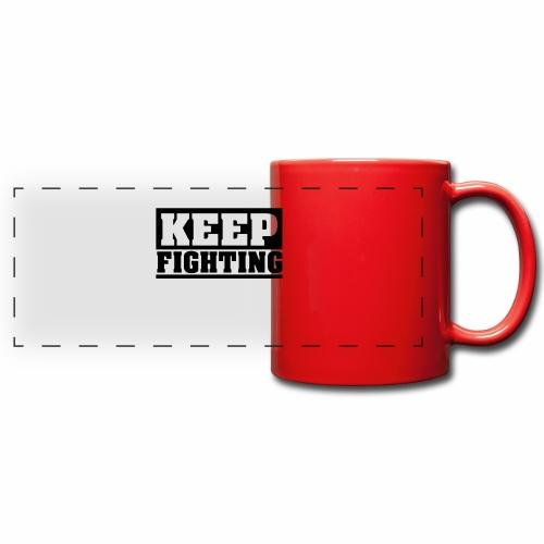 KEEP FIGHTING, Spruch, Kämpf weiter, gib nicht auf - Panoramatasse farbig