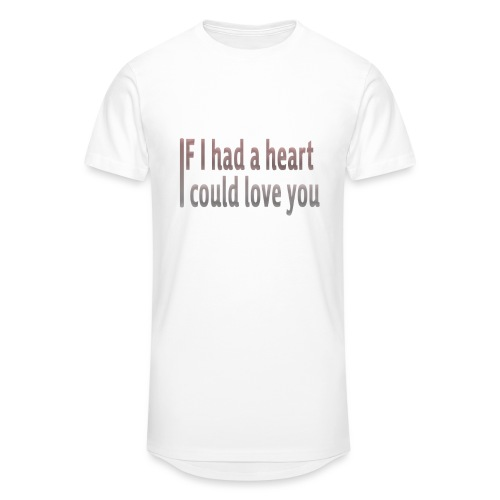 if i had a heart i could love you - Men's Long Body Urban Tee