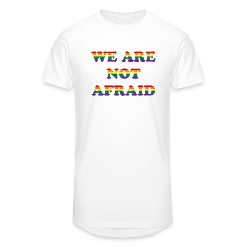 We are not afraid - Men's Long Body Urban Tee