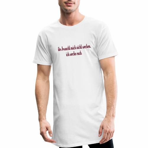 ihr_braucht_mich_nicht_wecken_ich_wecke - Männer Urban Longshirt