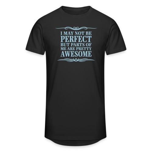 I May Not Be Perfect - Men's Long Body Urban Tee