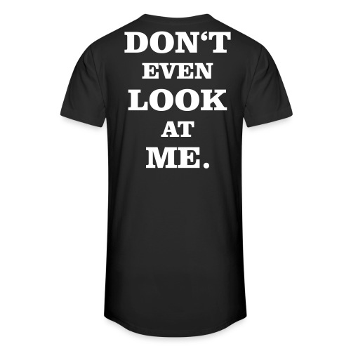Don t even look at me whi - Männer Urban Longshirt