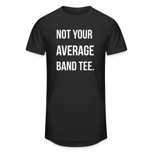 NOT YOUR AVERAGE BAND TEE. - Men's Long Body Urban Tee