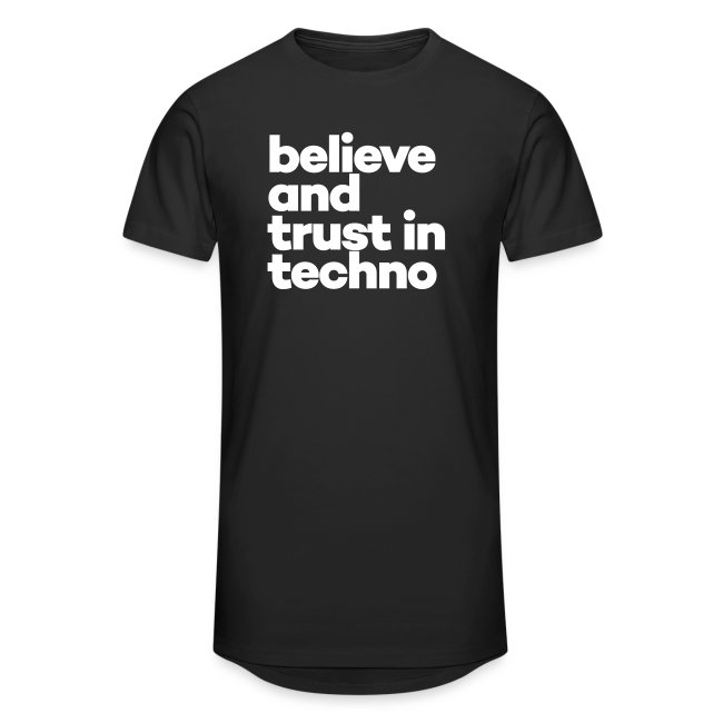 Believe and trust in Techno