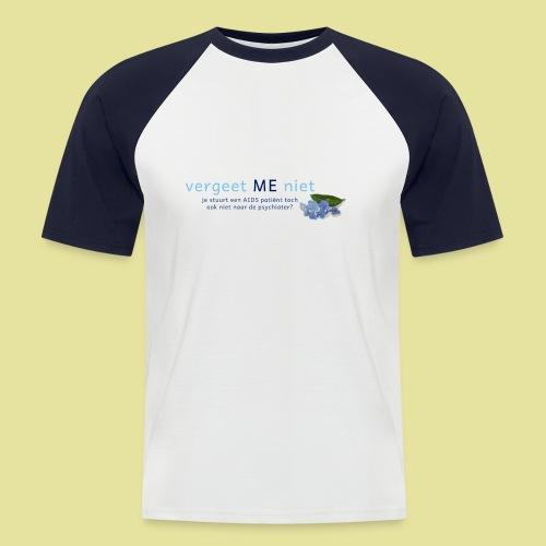 Vergeet ME Niet Slogan 2 - Mannen baseballshirt korte mouw