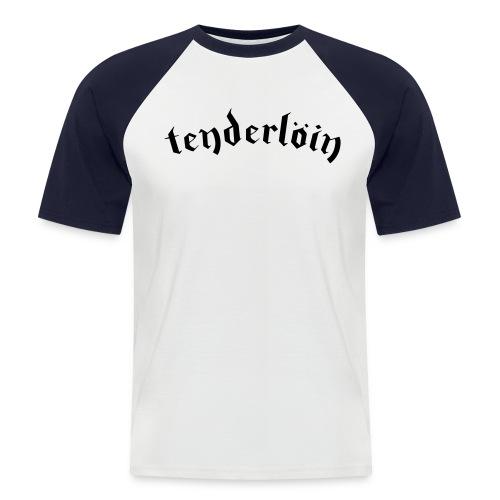 Tenderloin - Men's Baseball T-Shirt