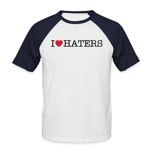 I love haters - Männer Baseball-T-Shirt