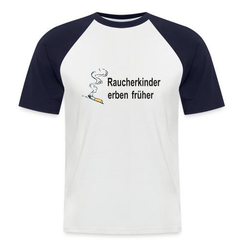 Raucherkinder - Männer Baseball-T-Shirt