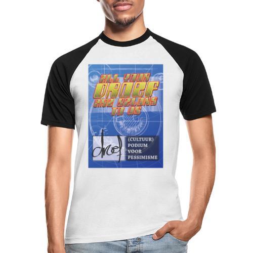 All Your Droef Are Belong To Us - Mannen baseballshirt korte mouw