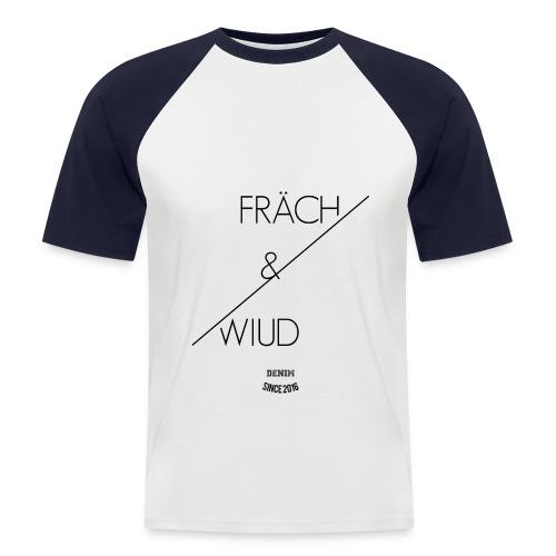 Frech und wird - Männer Baseball-T-Shirt