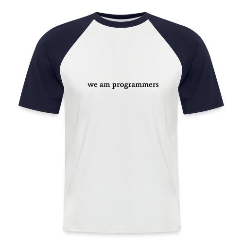 2014 10 25 WeAmProgrammers black png - Men's Baseball T-Shirt