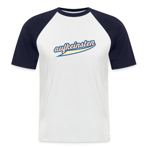 auf keinsten - Männer Baseball-T-Shirt