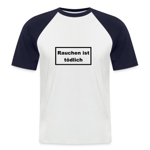 rauchen ist toedlich vorn - Männer Baseball-T-Shirt