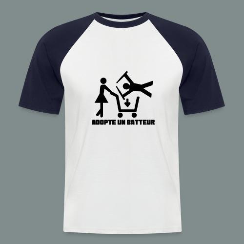 Adopte un batteur - idee cadeau batterie - T-shirt baseball manches courtes Homme