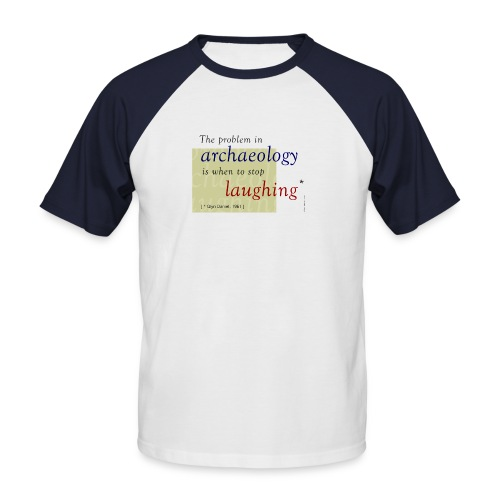 Das Problem der Archäologie - Männer Baseball-T-Shirt