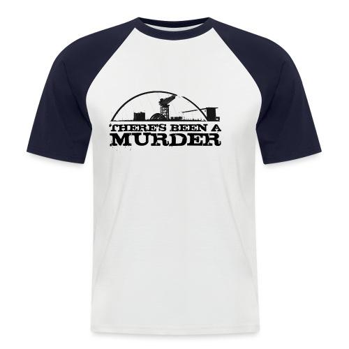 There s Been A Murder - Men's Baseball T-Shirt