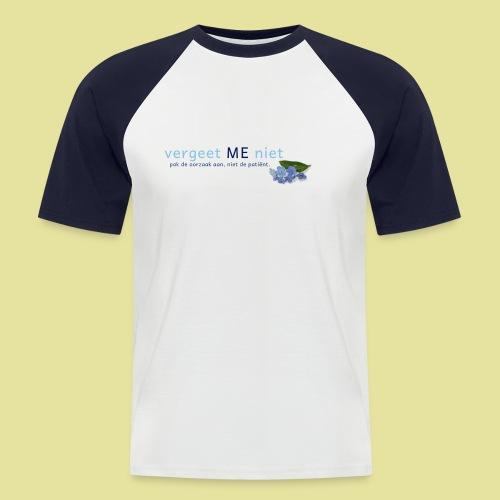 Dames T-shirt wit Vergeet ME niet - Mannen baseballshirt korte mouw