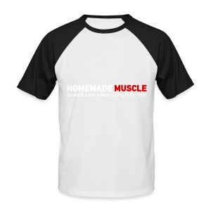 HOMEMADE MUSCLE Apparel - Men's Baseball T-Shirt