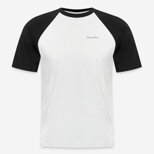 Live your dream - Männer Baseball-T-Shirt