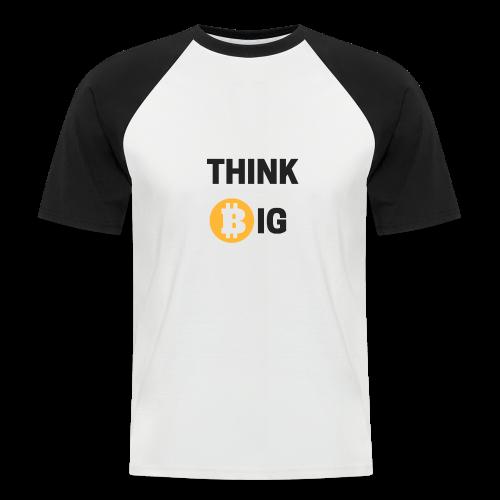 Think Big - Männer Baseball-T-Shirt