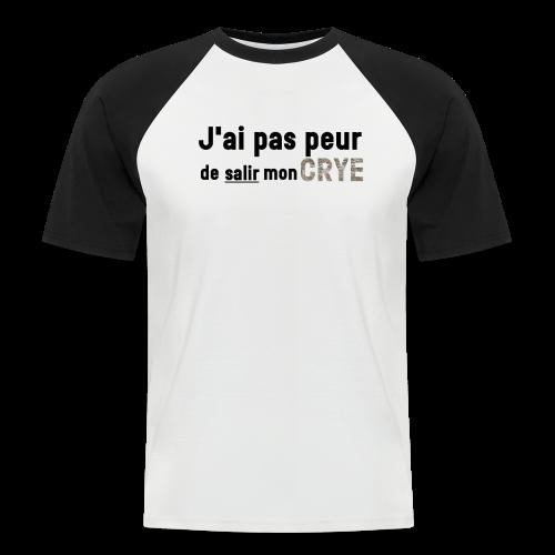 J'ai pas peur de salir mon Crye - T-shirt baseball manches courtes Homme