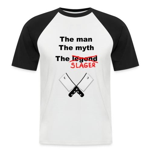The man, The Myth, The Slager - Mannen baseballshirt korte mouw