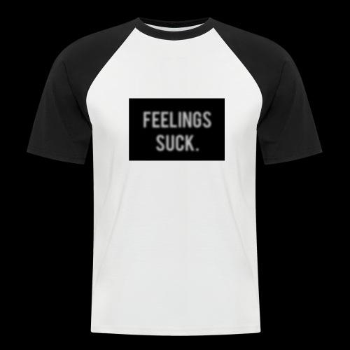 Feelings Suck - Männer Baseball-T-Shirt