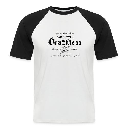 deathless living team schwarz - Männer Baseball-T-Shirt