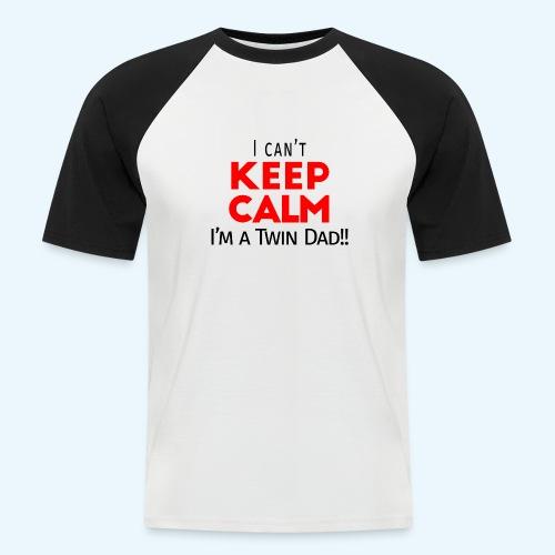 I Can't Keep Calm (Dad's Only!) - Mannen baseballshirt korte mouw