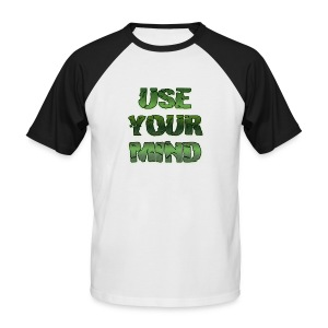 use your mind - Männer Baseball-T-Shirt