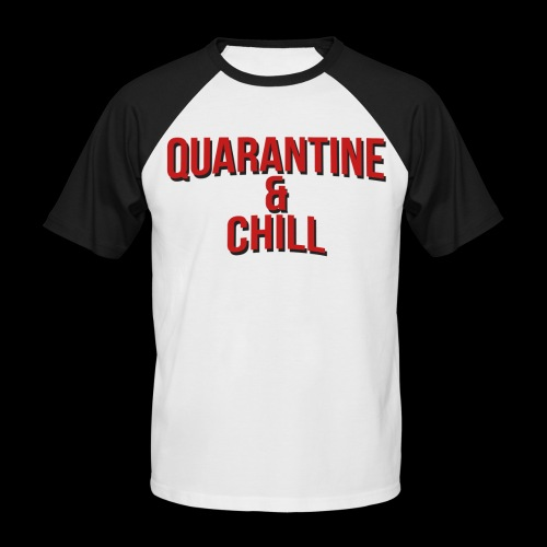 Quarantine & Chill Corona Virus COVID-19 - Männer Baseball-T-Shirt
