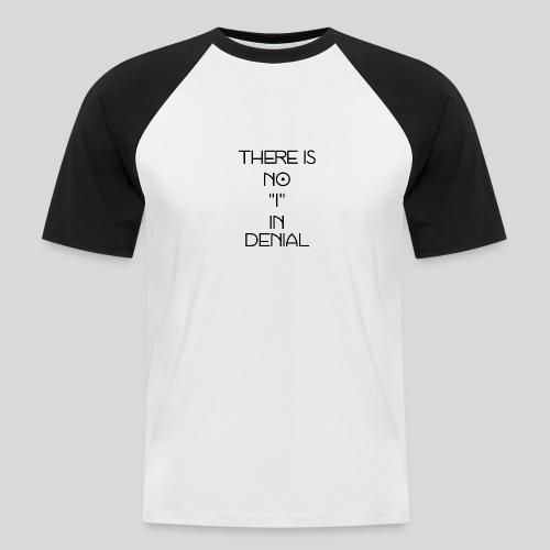 No I in denial - Mannen baseballshirt korte mouw